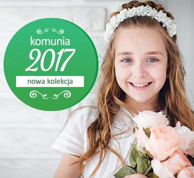 Komunia 2017 - nowa kolekcja!